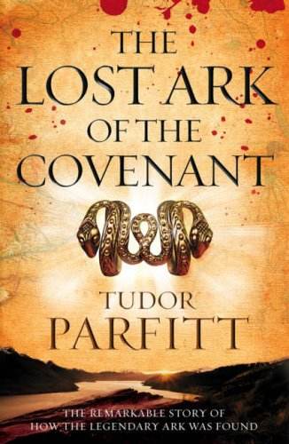 9780007262663: The Lost Ark of the Covenant: Solving the 2,500-Year-Old Mystery of the Fabled Biblical Ark