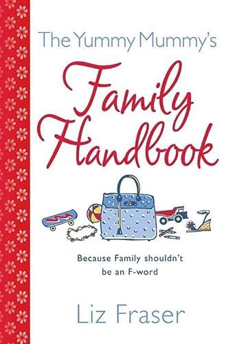 9780007262731: The Yummy Mummy's Family Handbook