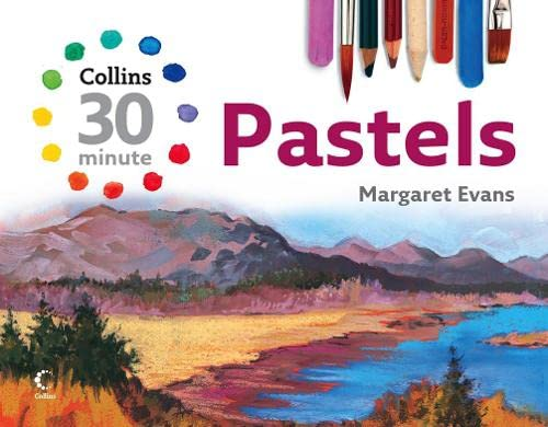 9780007262977: Pastels (Collins 30-Minute Painting)