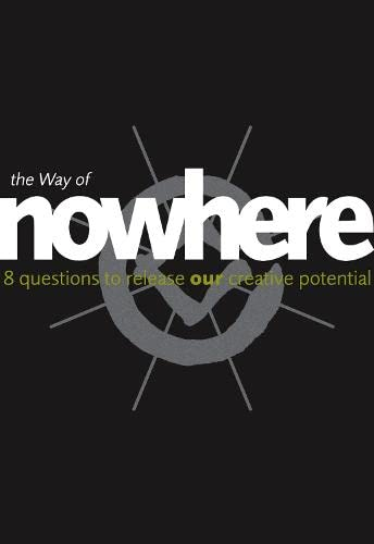 9780007263578: The Way of Nowhere: Eight Questions to Release Our Creative Potential