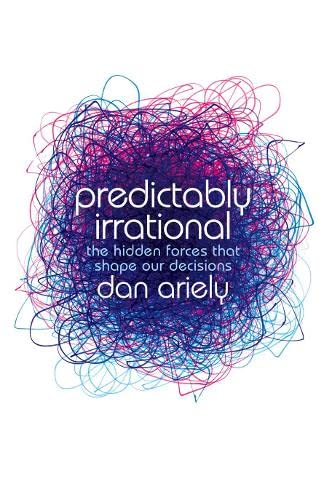 9780007263585: Predictably Irrational: The Hidden Forces That Shape Our Decisions
