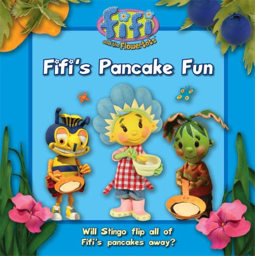 9780007263622: Fifi and the Flowertots - Fifi's Pancake Fun: Read-to-Me Storybook