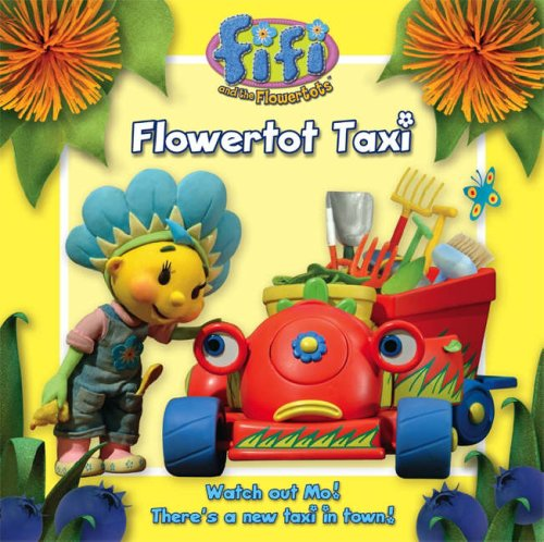 9780007263639: Fifi and the Flowertots - Flowertot Taxi: Read-to-Me Storybook