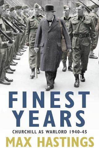 9780007263677: Finest Years: Churchill as Warlord 1940-45: Winston Churchill as Warlord 1940-45