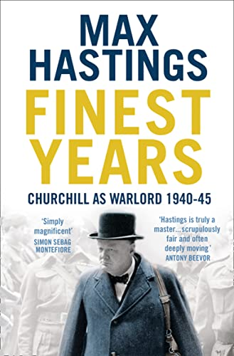9780007263684: Finest Years: Churchill as Warlord 1940-45