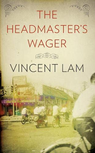 The Headmaster's Wager. Vincent Lam (0007263821) by Lam, Vincent