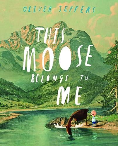 9780007263875: This Moose Belongs to Me