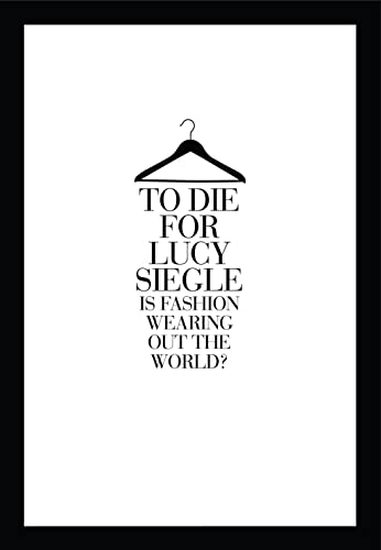 9780007264094: To Die For: Is Fashion Wearing Out the World?