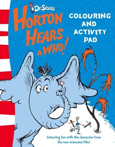 Horton Hears a Who!: Colouring and Activity Pad: Dr. Seuss