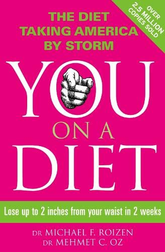 You on a Diet: Lose Up to 2 Inches from Your Waist in 2 Weeks. Michael F. Roizen, Mehmet C. Oz with Ted Spiker, Lisa Oz and Craig Wyn (0007264402) by Michael F. Roizen