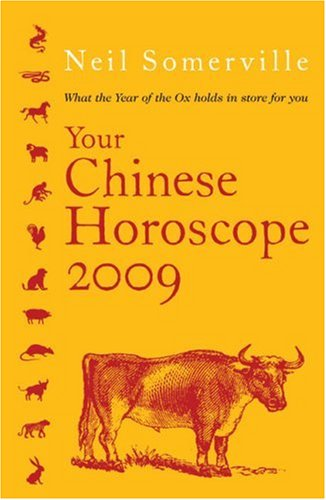 9780007264445: Your Chinese Horoscope 2009: What the Year of the Ox Holds in Store for You