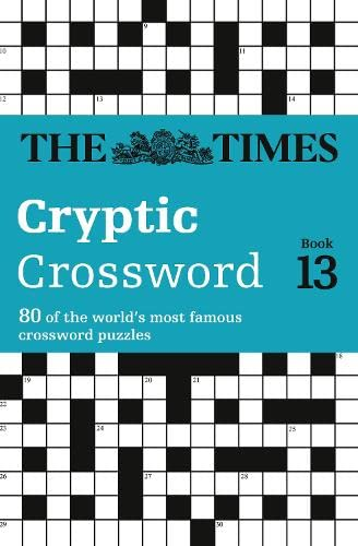 9780007264483: Times Cryptic Crossword Book 13: 80 of the world's most famous crossword puzzles: Bk. 13 (Times Crossword)