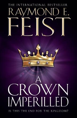 Crown Imperilled: Feist, Raymond E.