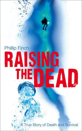 9780007265244: Raising the Dead: A True Story of Death and Survival