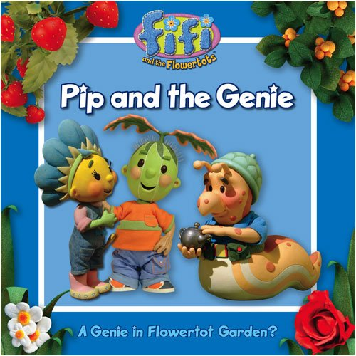 9780007265343: Fifi and the Flowertots - Pip and the Genie: Read-to-Me Storybook