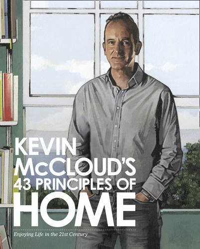 9780007265480: Kevin McCloud's 43 Principles of Home: Enjoying Life in the 21st Century.
