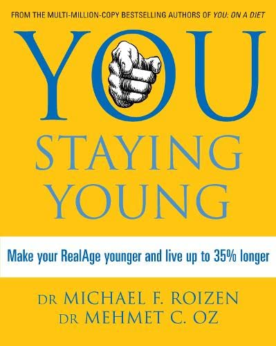 9780007265718: You: Staying Young: Make Your RealAge Younger and Live Up to 35% Longer: Make Your Real Age Younger and Live Up to 35 Percent Longer