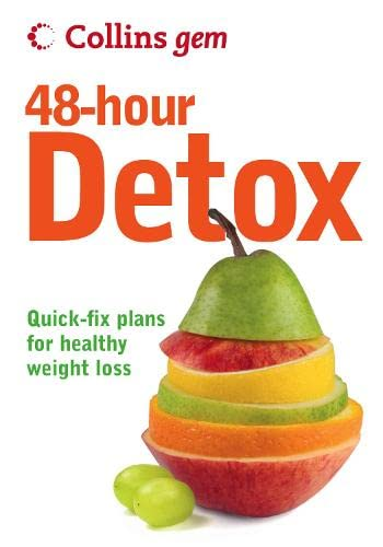 9780007266586: Collins Gem 48-Hour Detox: Quick-Fix Plans for Healthy Weight Loss