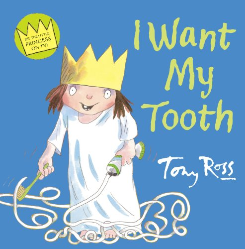 9780007266661: I Want My Tooth (Little Princess)