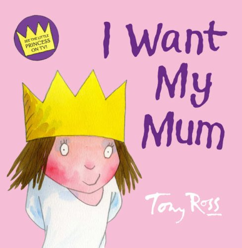 9780007266708: Little Princess - I Want My Mum
