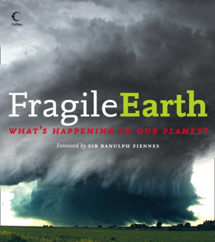 9780007266807: Fragile Earth: What?s happening to our planet? (Collins)
