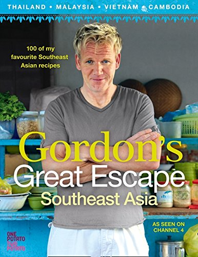 9780007267040: Gordon?s Great Escape Southeast Asia: 100 of my favourite Southeast Asian recipes