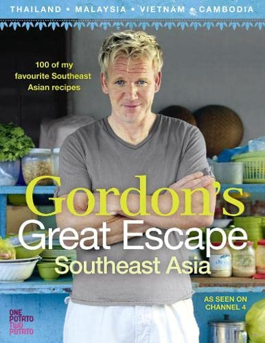 9780007267040: Gordon Ramsay's Great Escape: 100 Recipes Inspired by Asia