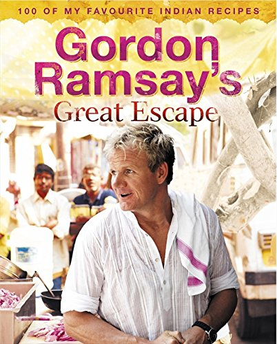 9780007267057: Gordon Ramsay's Great Escape: 100 of my favourite Indian recipes