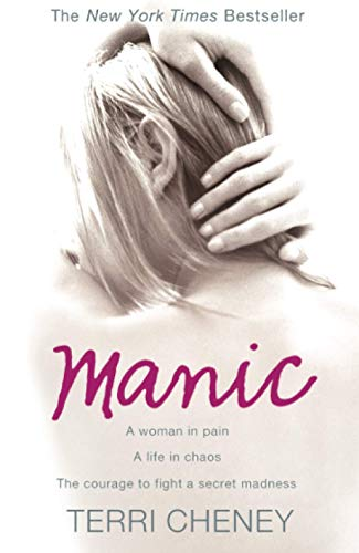 9780007267071: MANIC: A WOMAN IN PAIN. A LIFE IN CHAOS. THE COURAGE TO FIGHT A SECRET MADNESS.