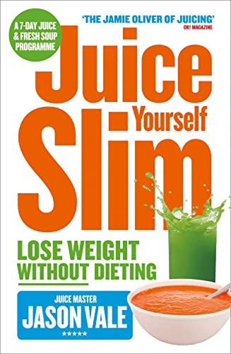 9780007267149: Juice Yourself Slim: Lose Weight Without Dieting: The Healthy Way to Lose Weight Without Dieting