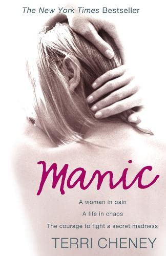 9780007267231: Manic: A woman in pain. A life in chaos. The courage to fight a secret madness.