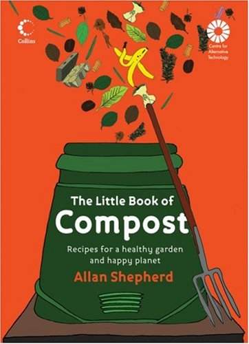 9780007267279: The Little Book of Compost: Recipes for a Healthy Garden and Happy Planet (Little Book Of... (HarperCollins))