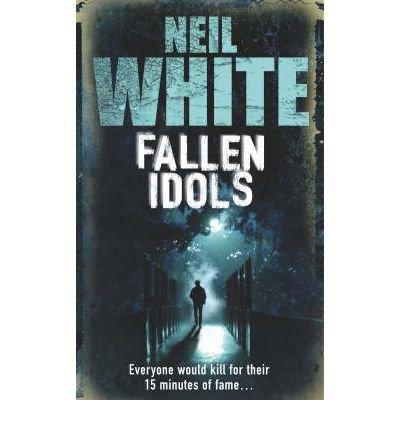 9780007267361: [Fallen Idols] [by: Neil White]