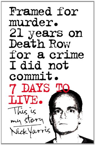 9780007267736: Seven Days to Live: The Amazing True Story of How One Man Survived 21 Years on Death Row for a Crime He Didn't Commit