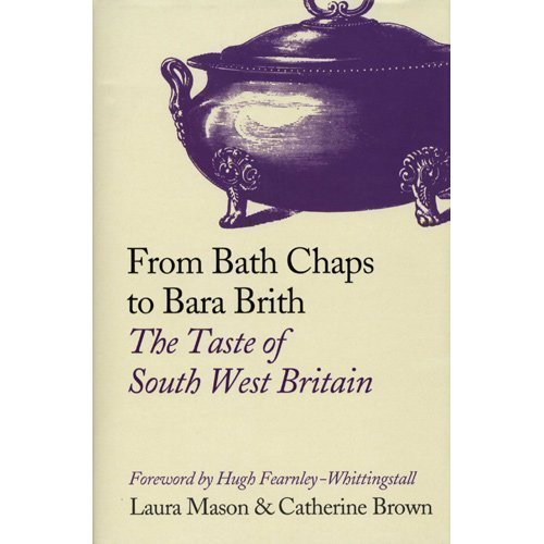 9780007267859: From Bath Chaps to Bara Brith: The Taste of South West Britain