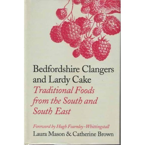 9780007267866: Bedfordshire Clangers and Lardy Cake: Traditional Foods from the South and South East