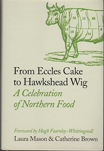 9780007267880: From Eccles Cake to Hawkshead Wig: A Celebration of Northern Food