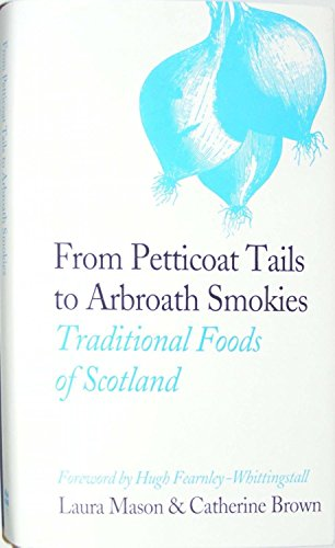 9780007267897: From Petticoat Tails to Arbroath Smokies: Traditional Foods of Scotland