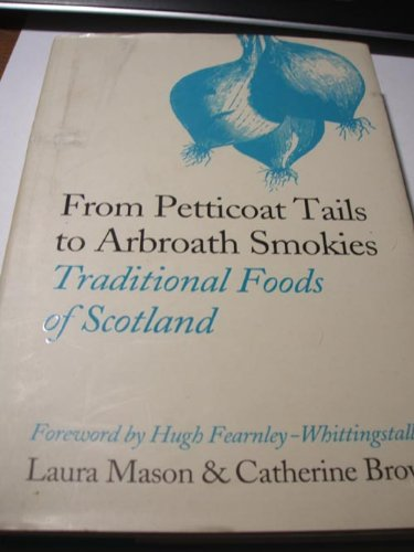 From Petticoat Tails to Arbroath Smokies Traditional Foods of Scotland