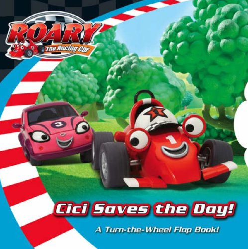 9780007268153: Roary the Racing Car - Cici Saves the Day: Lift-the-Flap Turn-the-Wheel Board Book