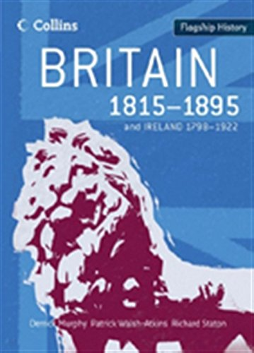 9780007268689: Flagship History - Britain 1815-1895: and Ireland 1798-1922