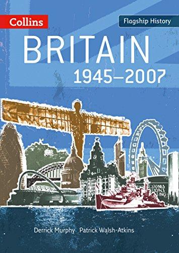 9780007268733: Britain 1945-2007 (Flagship History)