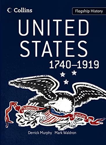 9780007268740: United States 1740-1919 (Flagship History)