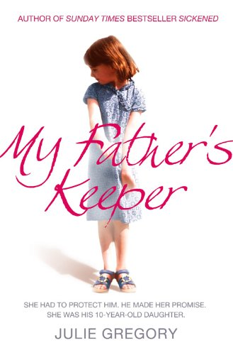 9780007268801: My Father's Keeper: She had to protect him. He made her promise. She was his 10-year-old daughter.