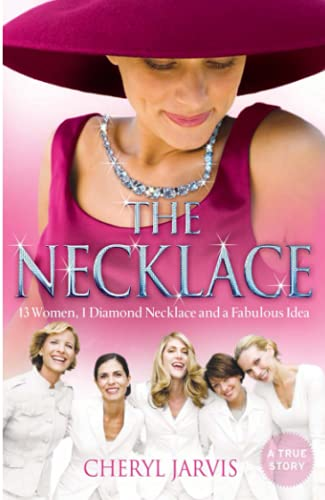 9780007268856: The Necklace: A true story of 13 women, 1 diamond necklace and a fabulous idea