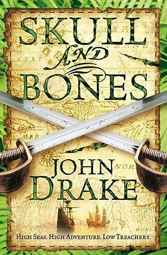 Skull and Bones (John Silver) (9780007268993) by Drake, John