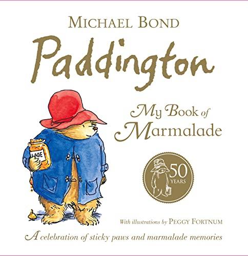 9780007269464: Paddington: My Book of Marmalade