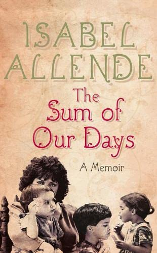 The Sum of Our Days. A Memoir. - Signed by the Author. --- SIGNIERTE AUSGABE.