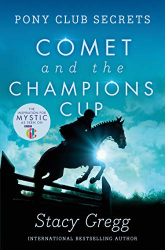 Comet and the Champion s Cup (Pony Club Secrets)
