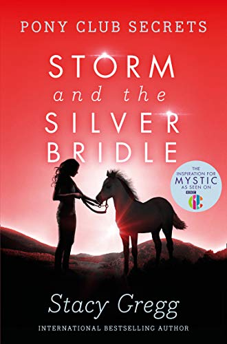 9780007270316: Storm and the Silver Bridle (Pony Club Secrets, Book 6)
